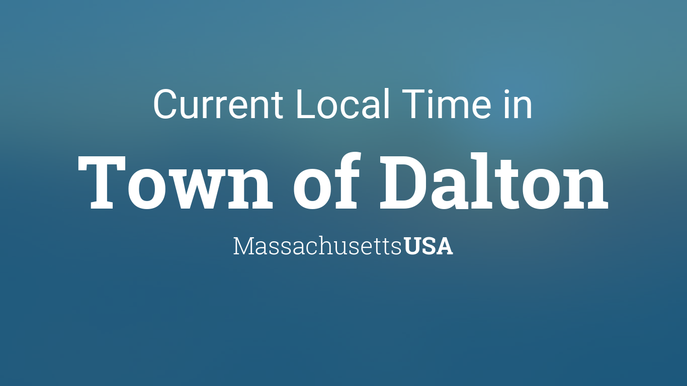 Current Local Time in Town of Dalton, Massachusetts, USA