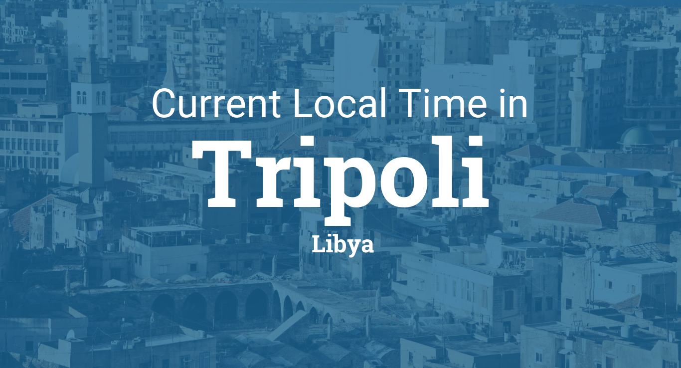 Current Local Time In Tripoli Libya - Benghazi time zone vs us time zone map