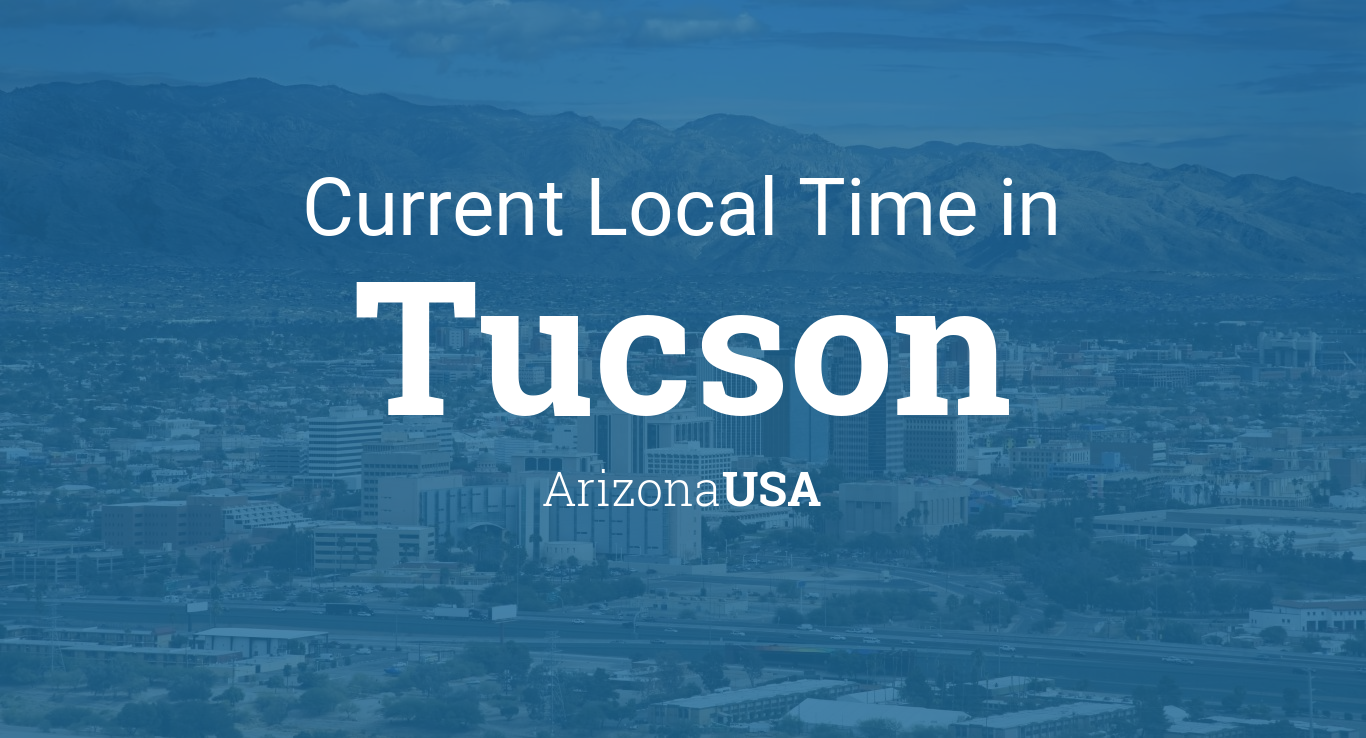 whats the current time in tucson arizona