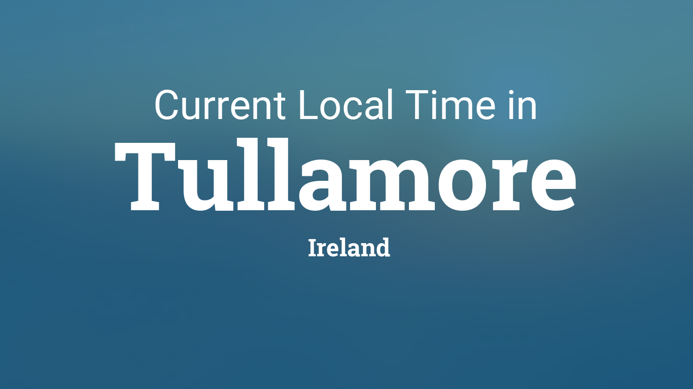 Weather for Tullamore, Ireland - Time and Date