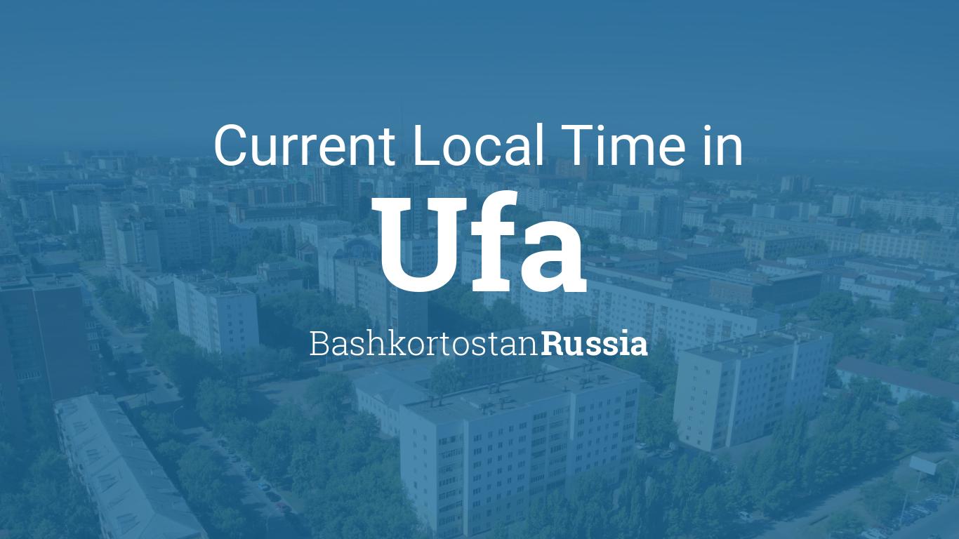 Current Local Time In Ufa Russia