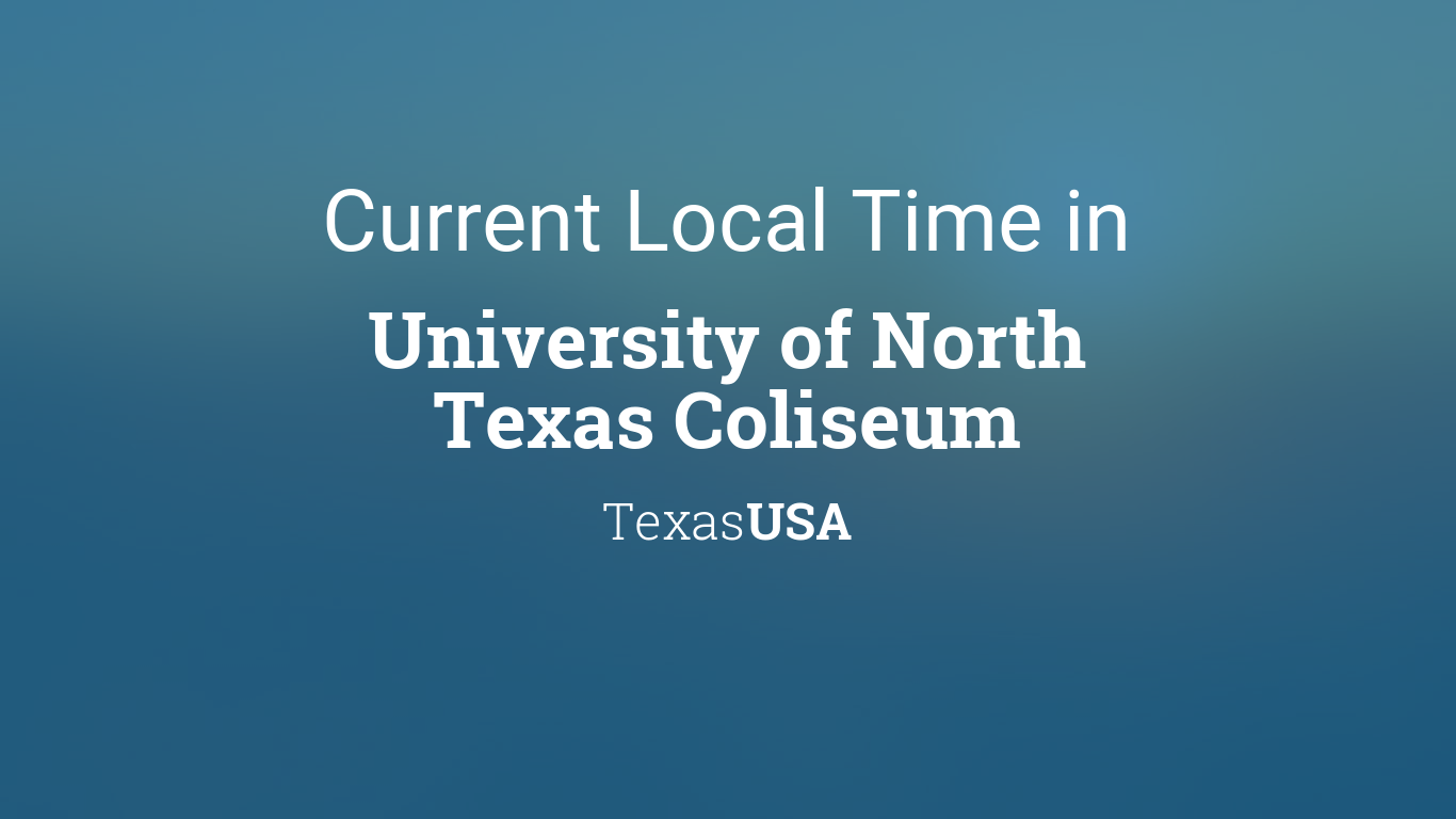 Unt 2022 Calendar.Current Local Time In University Of North Texas Coliseum Texas Usa