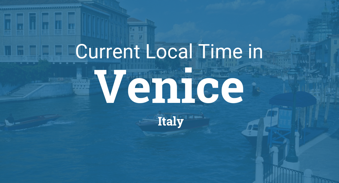 Current Local Time in Venice, Italy