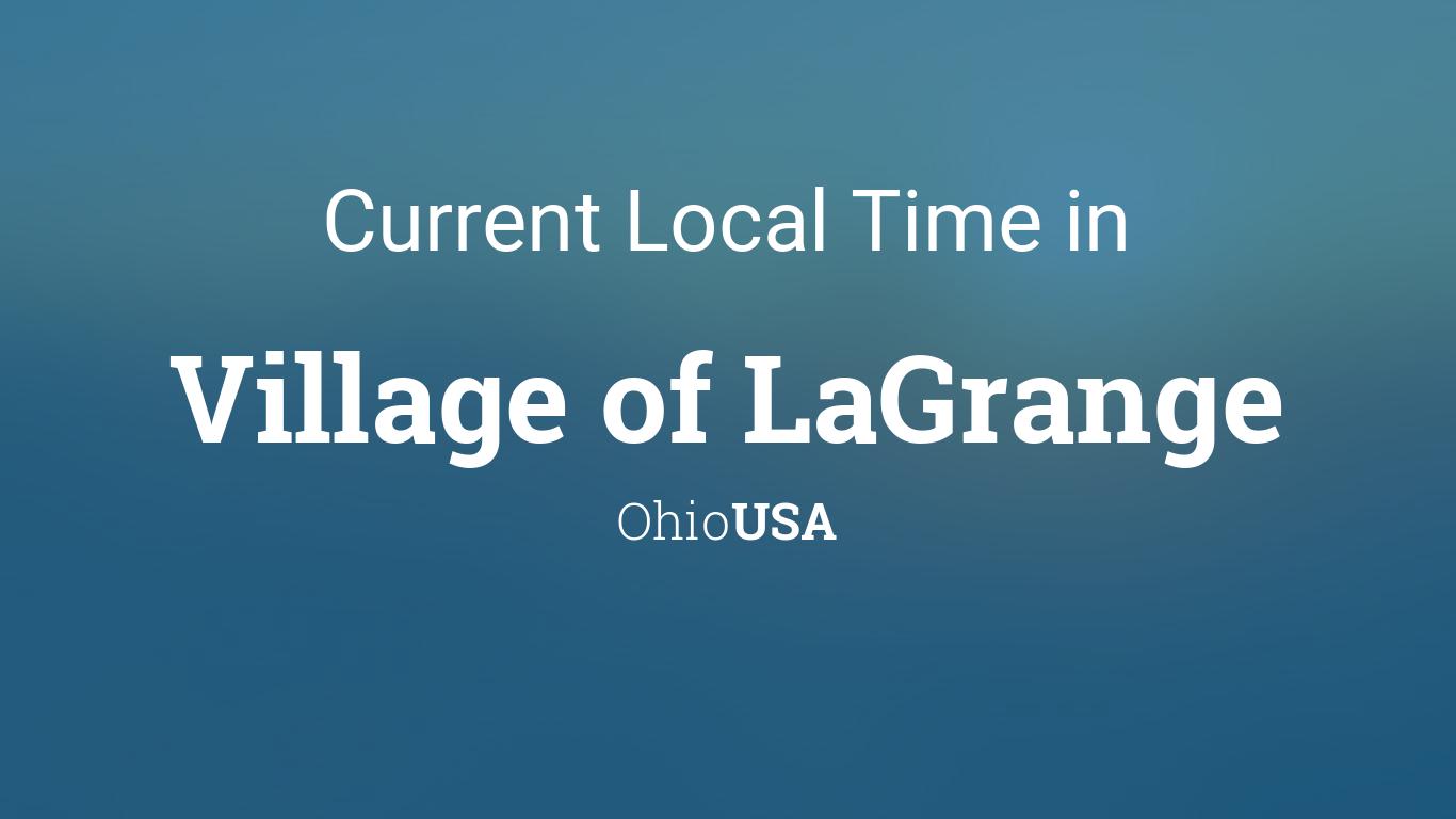 Current Local Time in Village of LaGrange, Ohio, USA