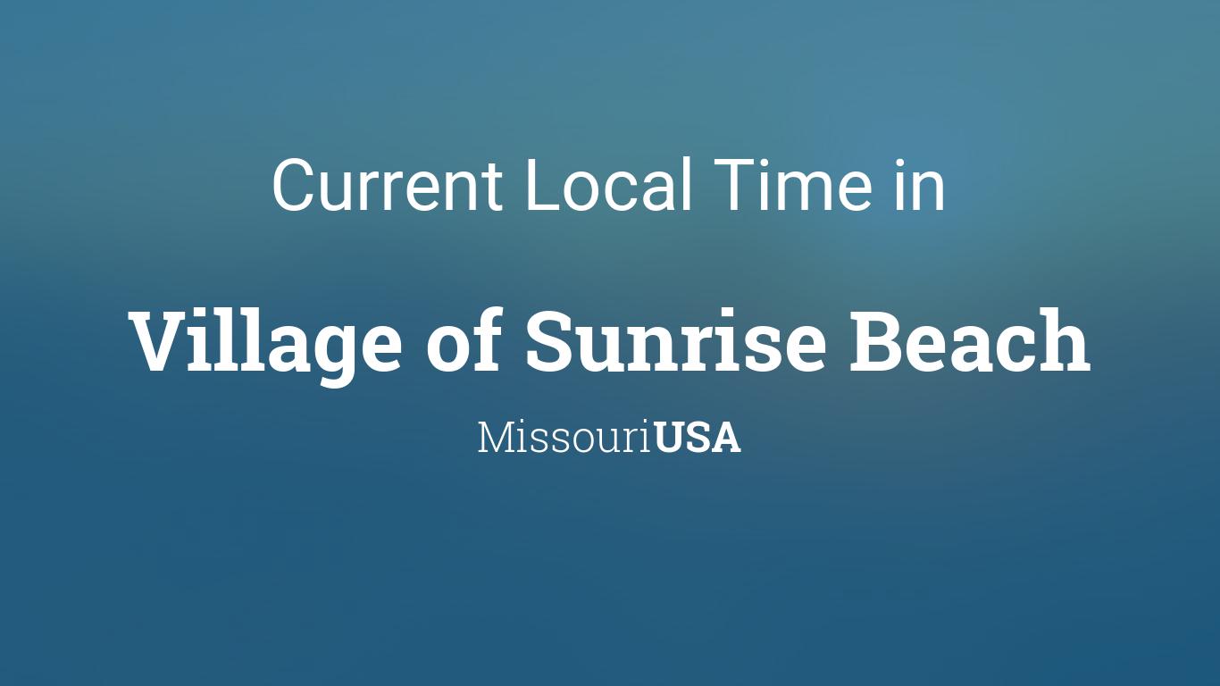 Current Local Time In Village Of Sunrise Beach Missouri Usa