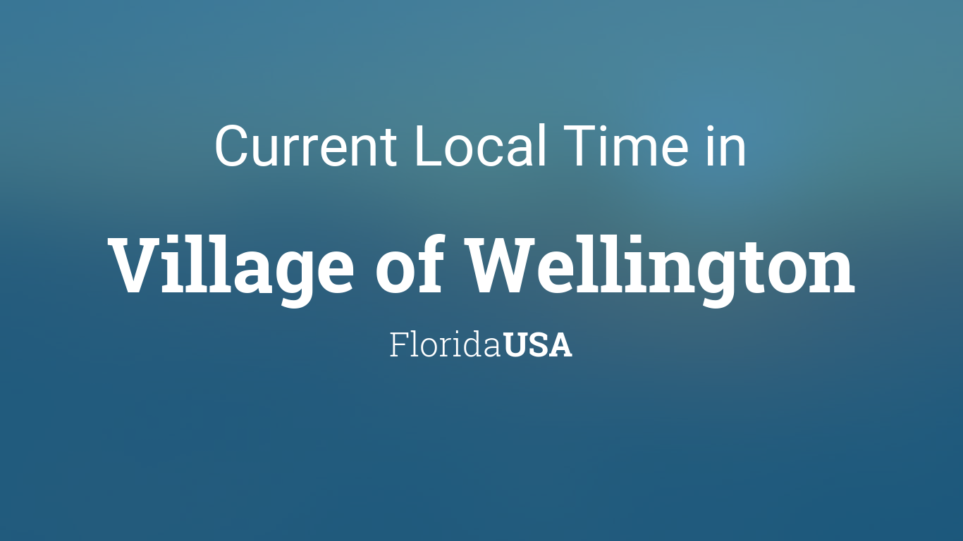 Current Local Time in Village of Wellington, Florida, USA