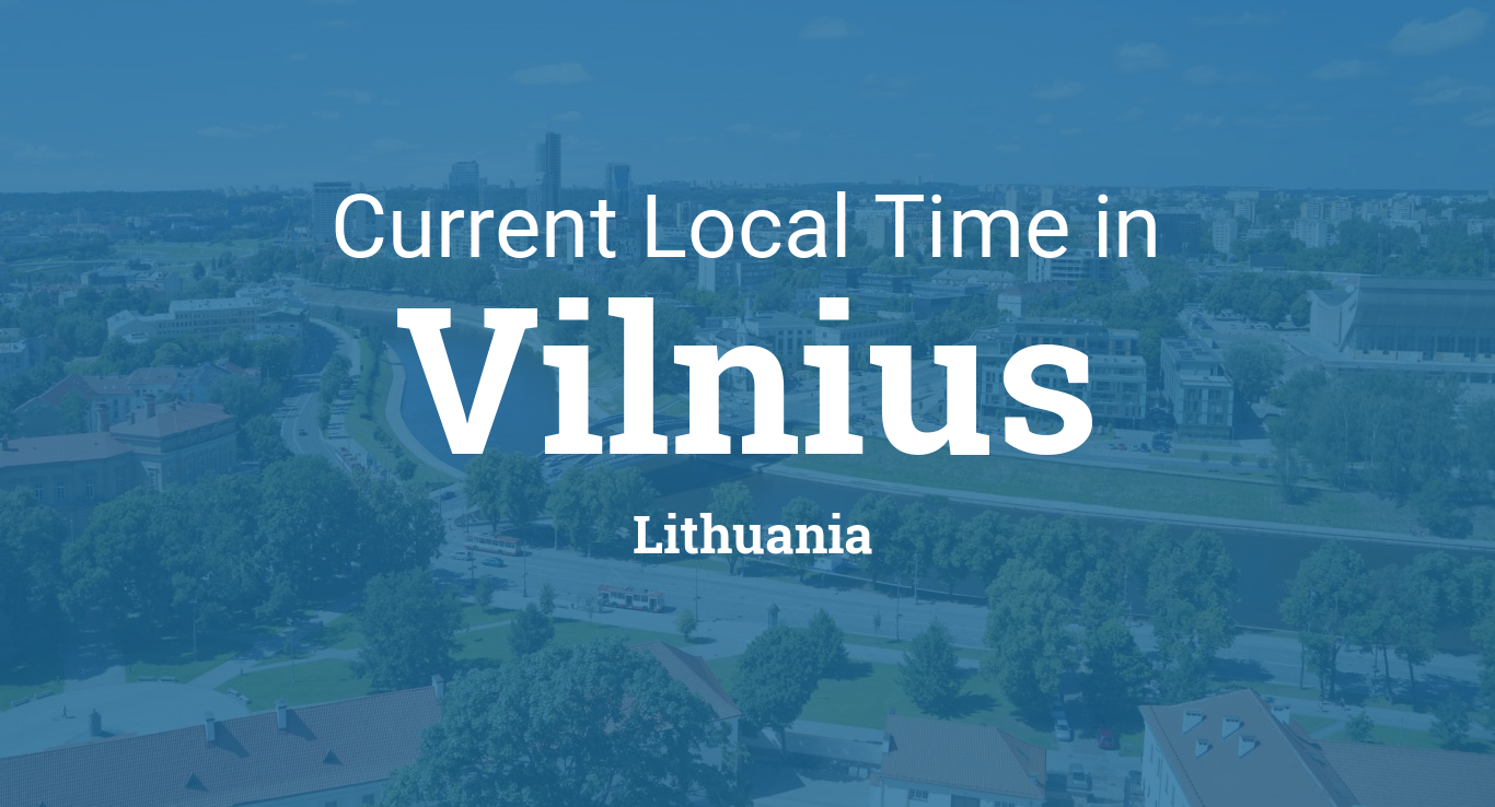Current Local Time in Vilnius, Lithuania