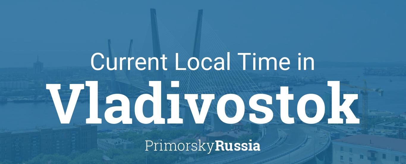 Current Local Time in Vladivostok, Russia