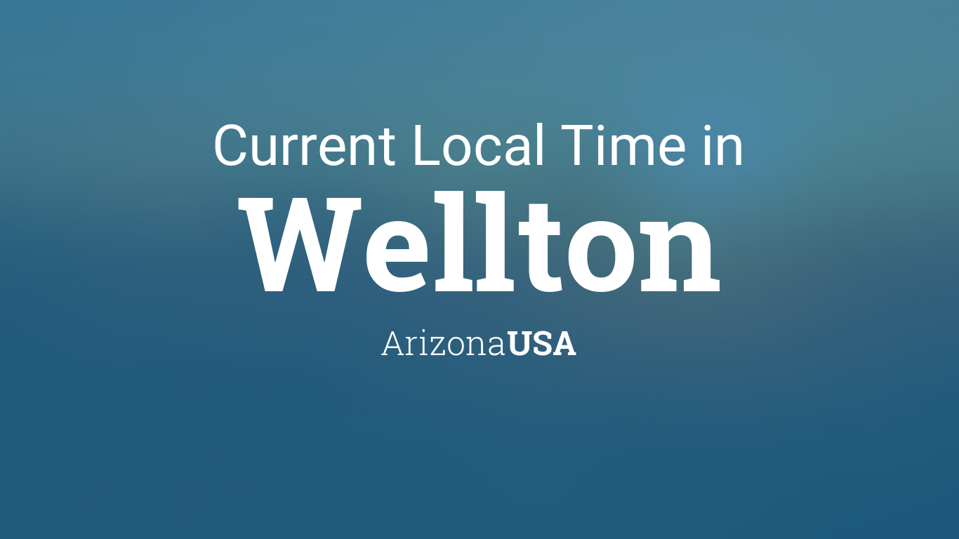 Current Local Time In Wellton Arizona Usa