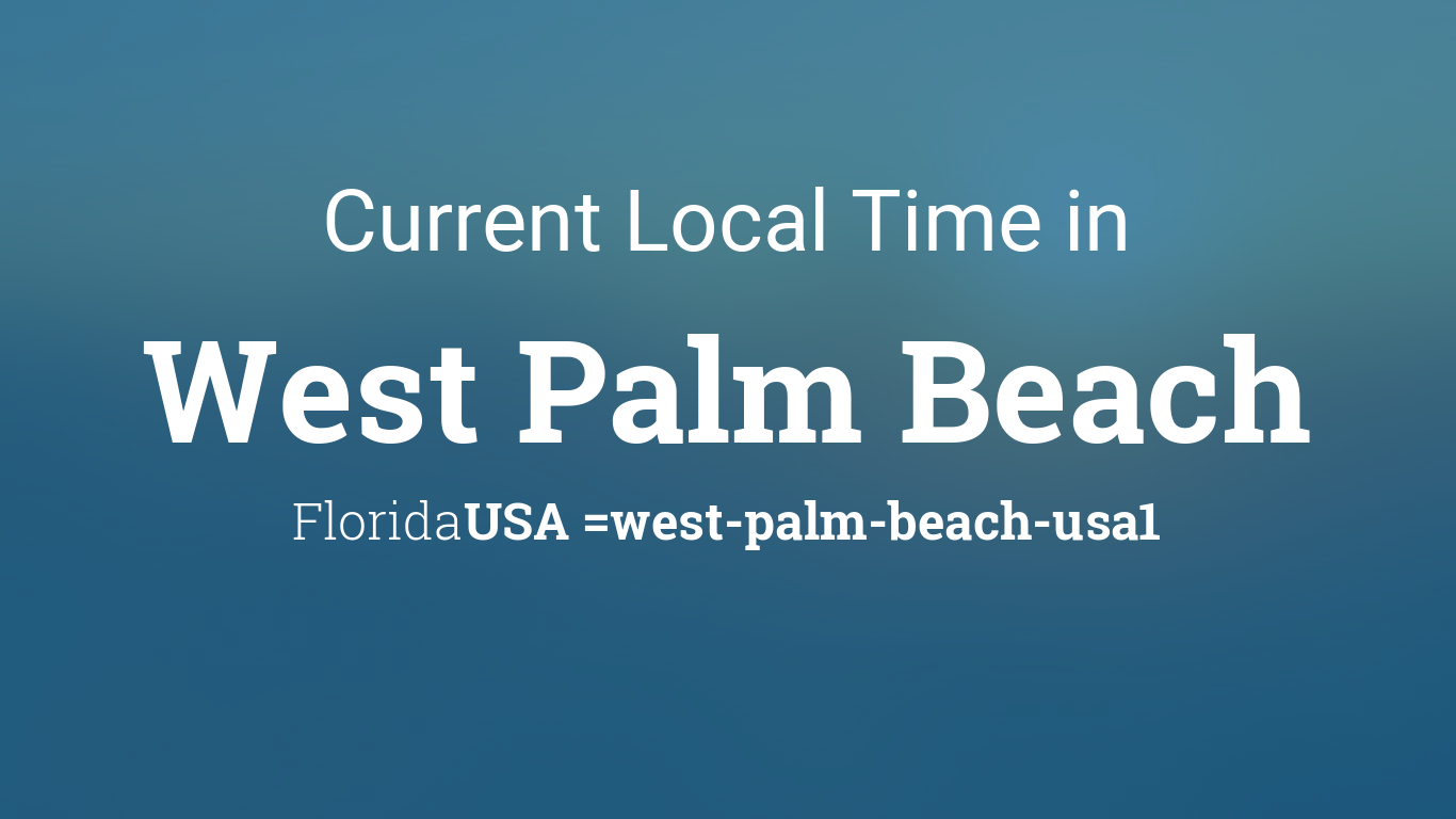 current local time in west palm beach florida usa. Black Bedroom Furniture Sets. Home Design Ideas