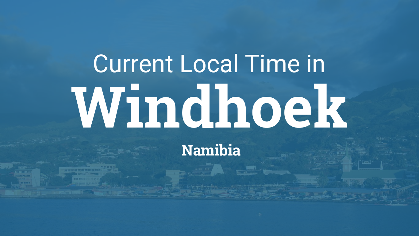 Current Local Time In Windhoek Namibia - Namibia time zone map