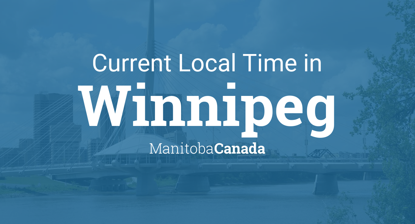 Winnepeg Canada Calendar Map Current Local Time in Winnipeg, Manitoba, Canada