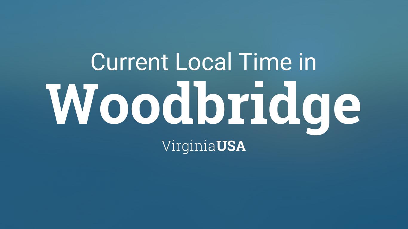 Current Local Time In Woodbridge Virginia Usa