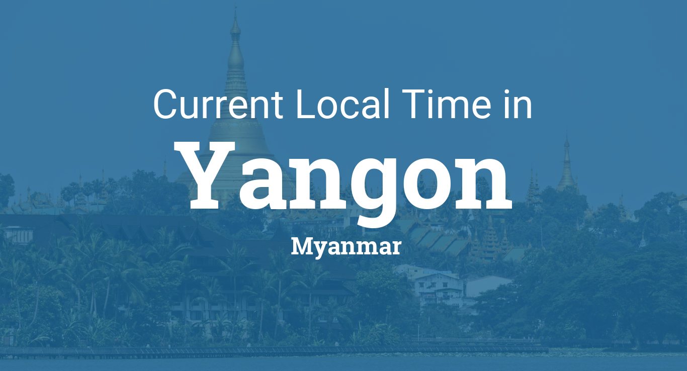 Current Local Time in Yangon, Myanmar
