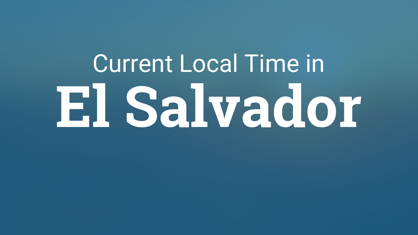 Printable Monthly Calendar With Holidays : Current local time in el salvador