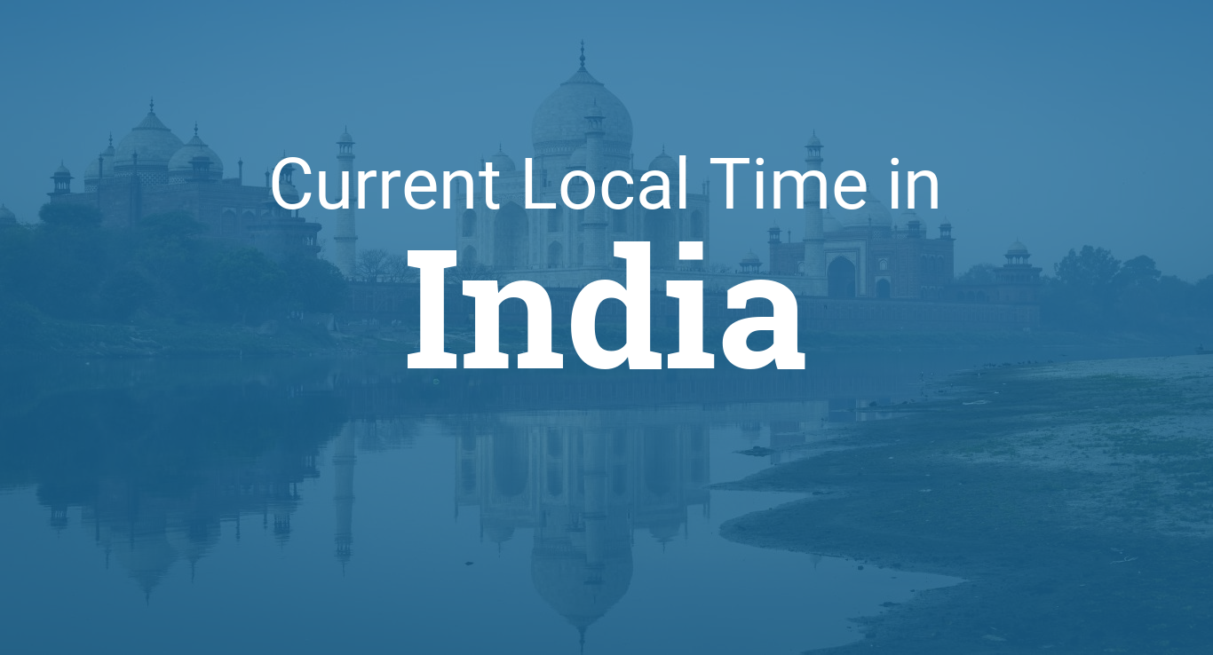 Current Local Time in New Delhi, Delhi, India - Time and Date