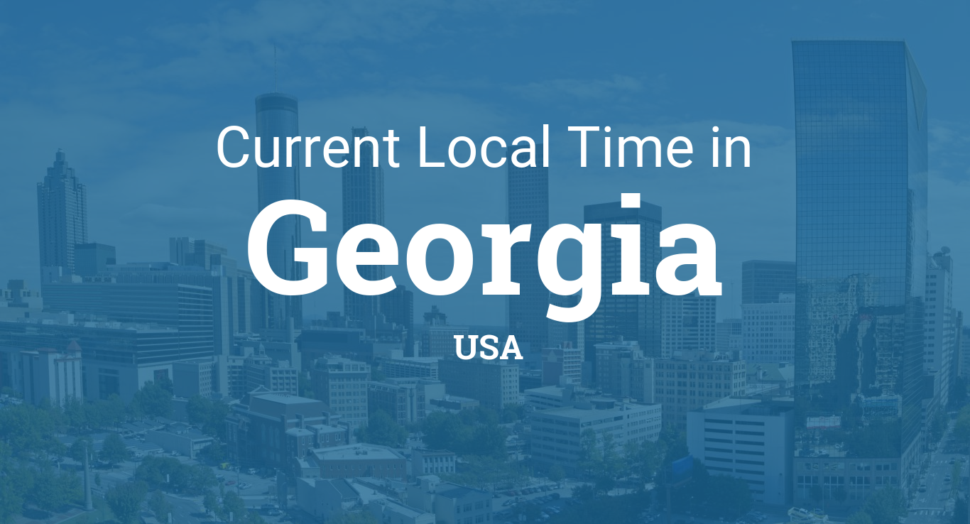 Current Local Time In Georgia United States - What timezone is georgia us