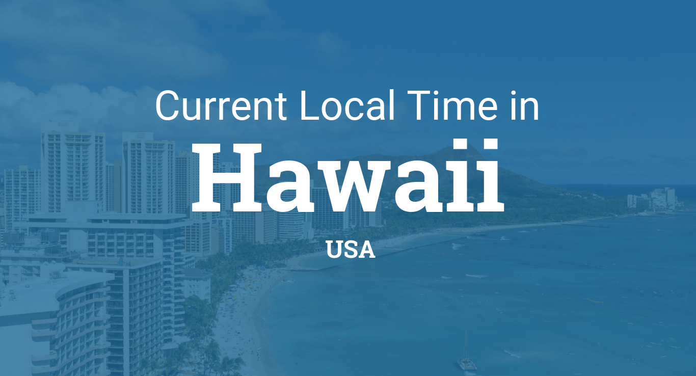 Current Local Time in Hawaii United States