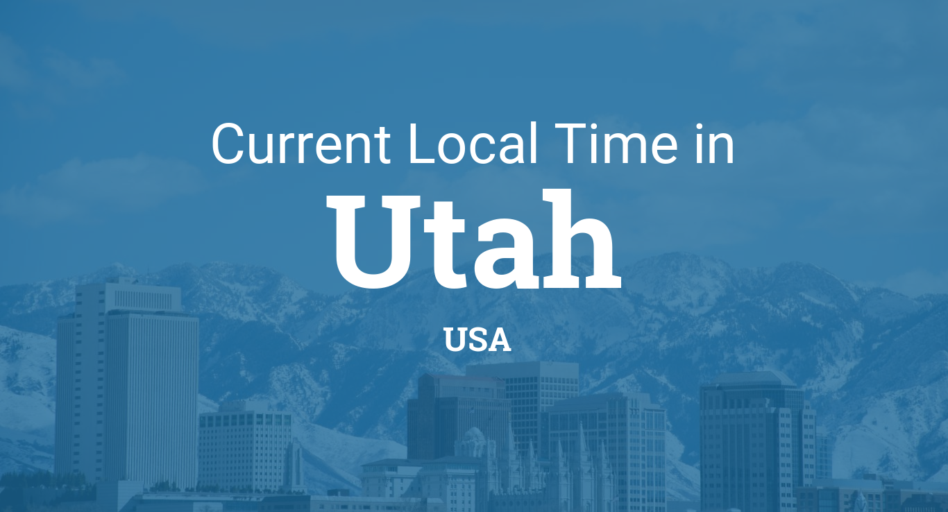 Current Local Time In Utah United States - Local time in salt lake city
