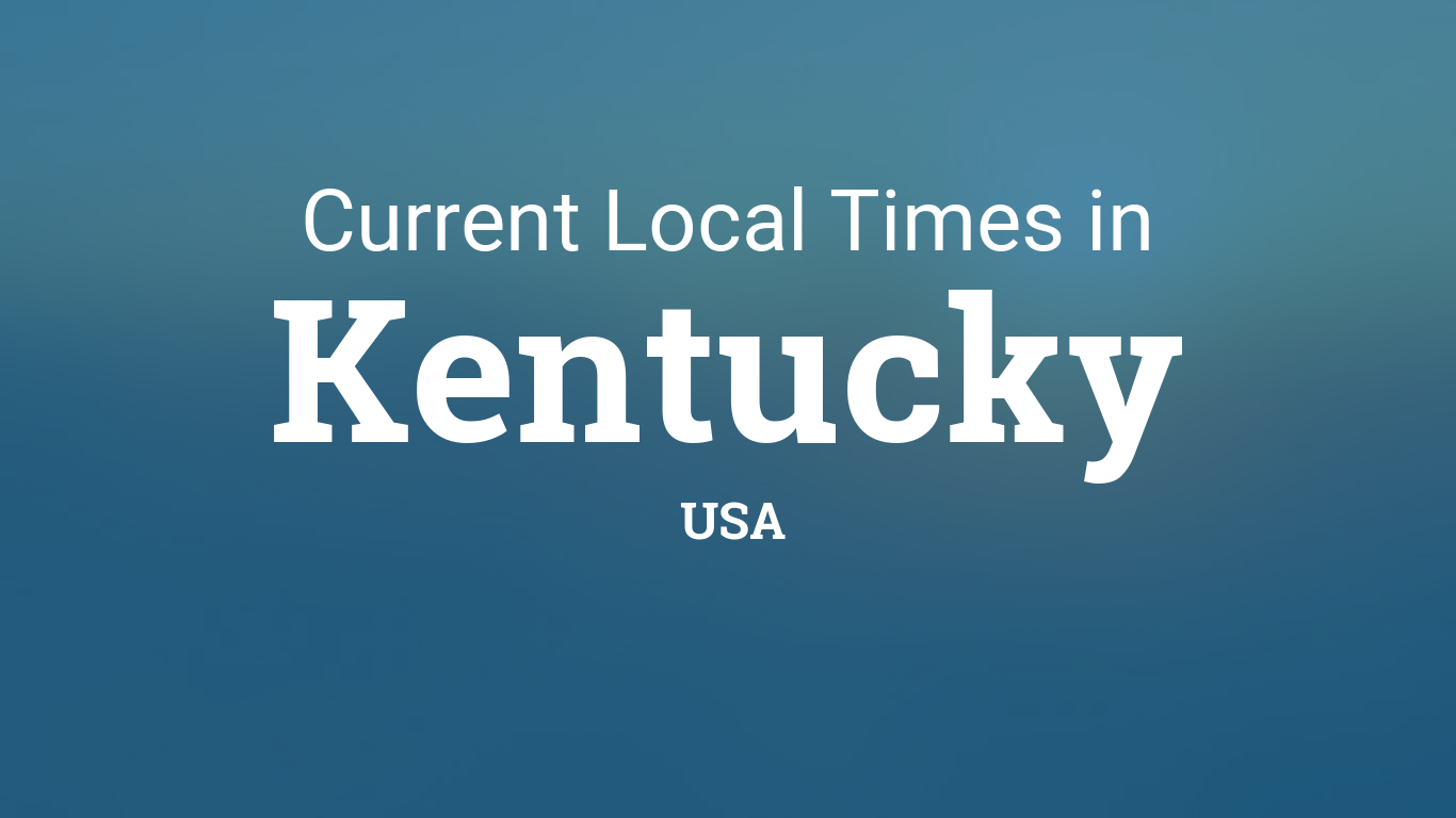 Current Local Time In Kentucky United States