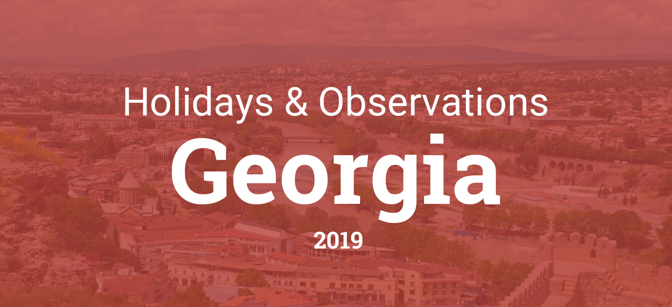 Gegia Calendario.Holidays And Observances In Georgia In 2019