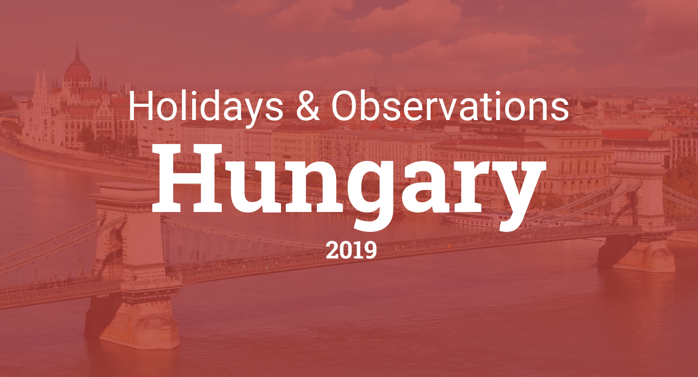 Holidays And Observances In Hungary In 2019