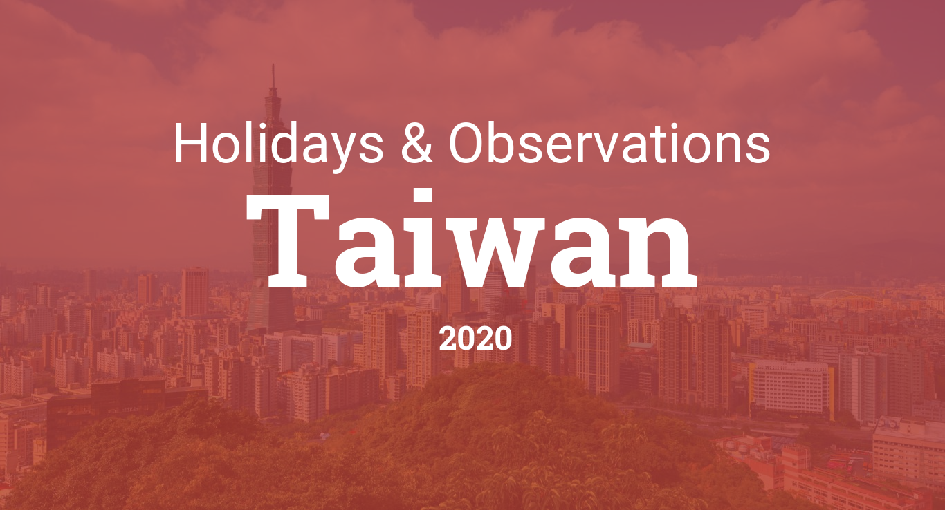 Holidays And Observances In Taiwan In 2020