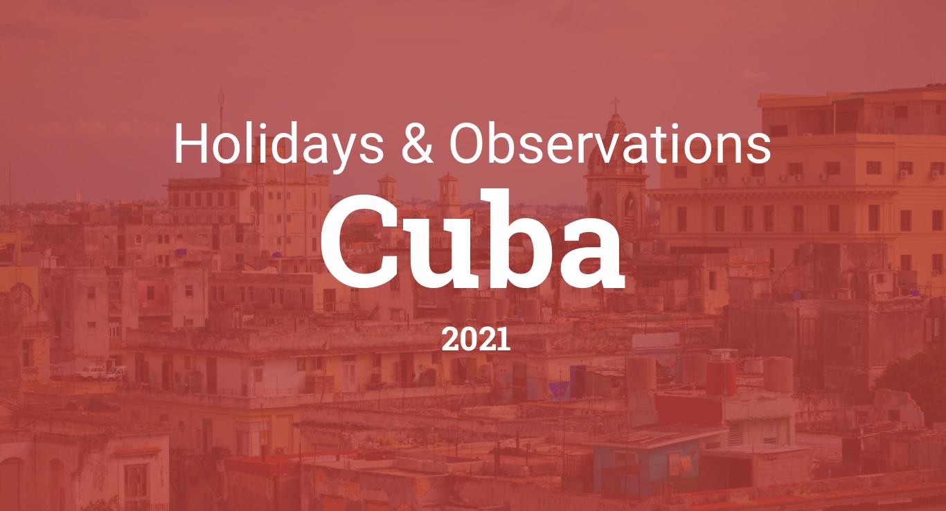 Christmas Holidays Calendar 2021-2021 Cuba Holidays And Observances In Cuba In 2021