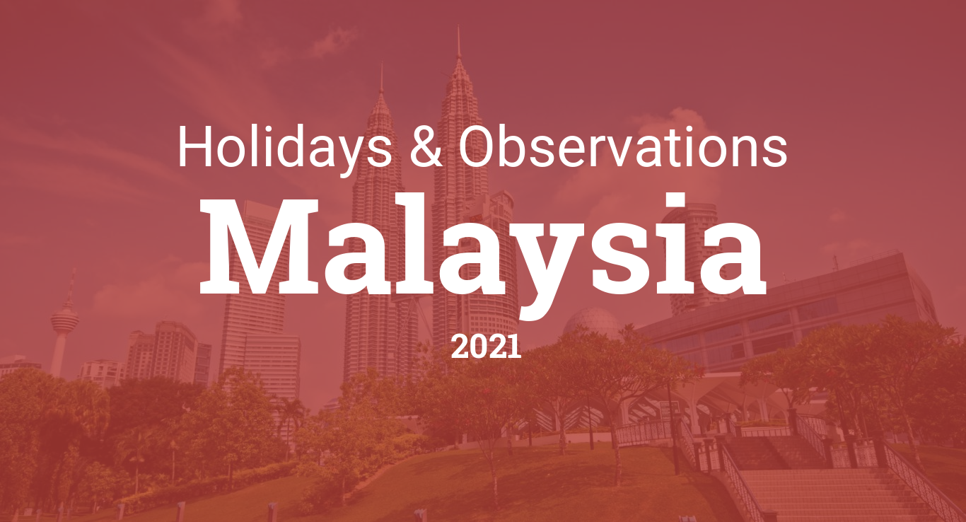 Holidays And Observances In Malaysia In 2021