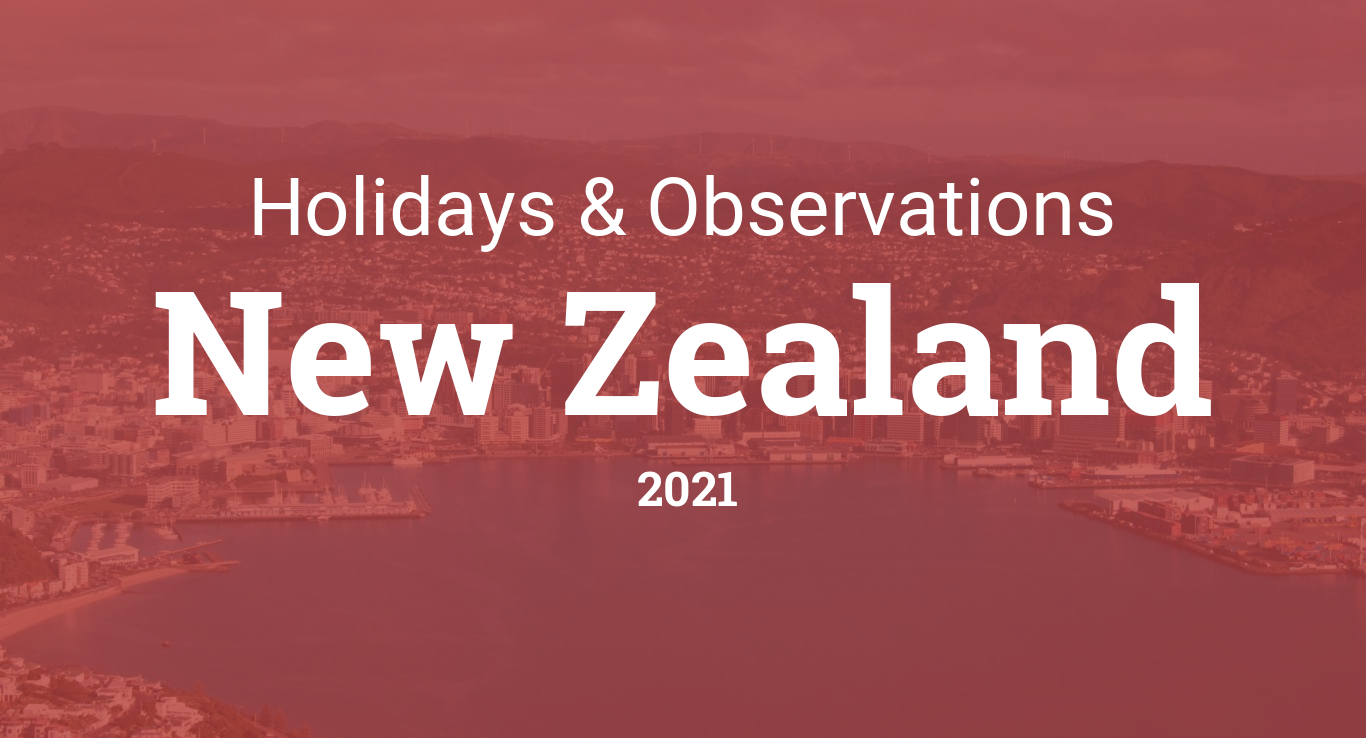 Holidays And Observances In New Zealand In 2021 Check dates in 2021 for national day, labour day, abolition of slavery, arrival of indentured labourers, thaipoosam cavadee, chinese spring festival, maha shivaratree, ougadi check the the list of 2021 public holidays in mauritius. holidays and observances in new zealand