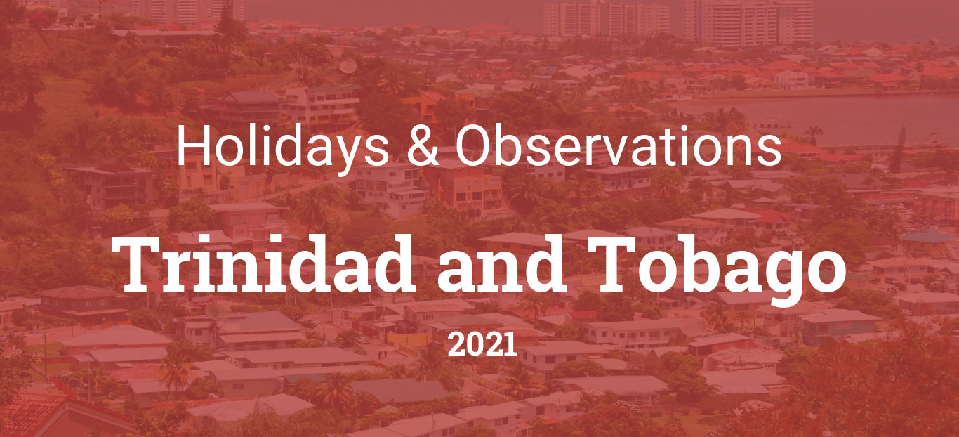 Holidays And Observances In Trinidad And Tobago In 2021 New year (day 2) is a public holiday in mauritius. observances in trinidad and tobago in 2021