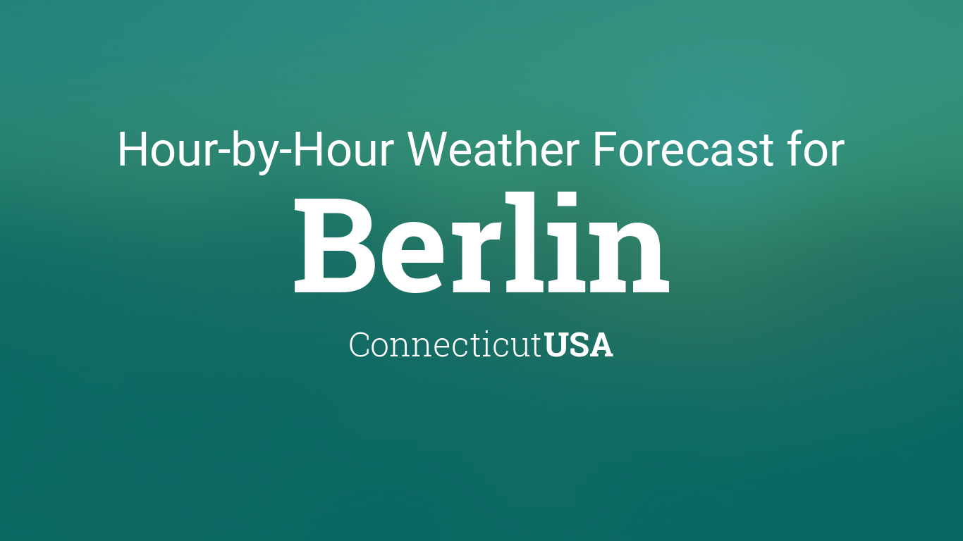 Hourly forecast for Berlin, Connecticut, USA