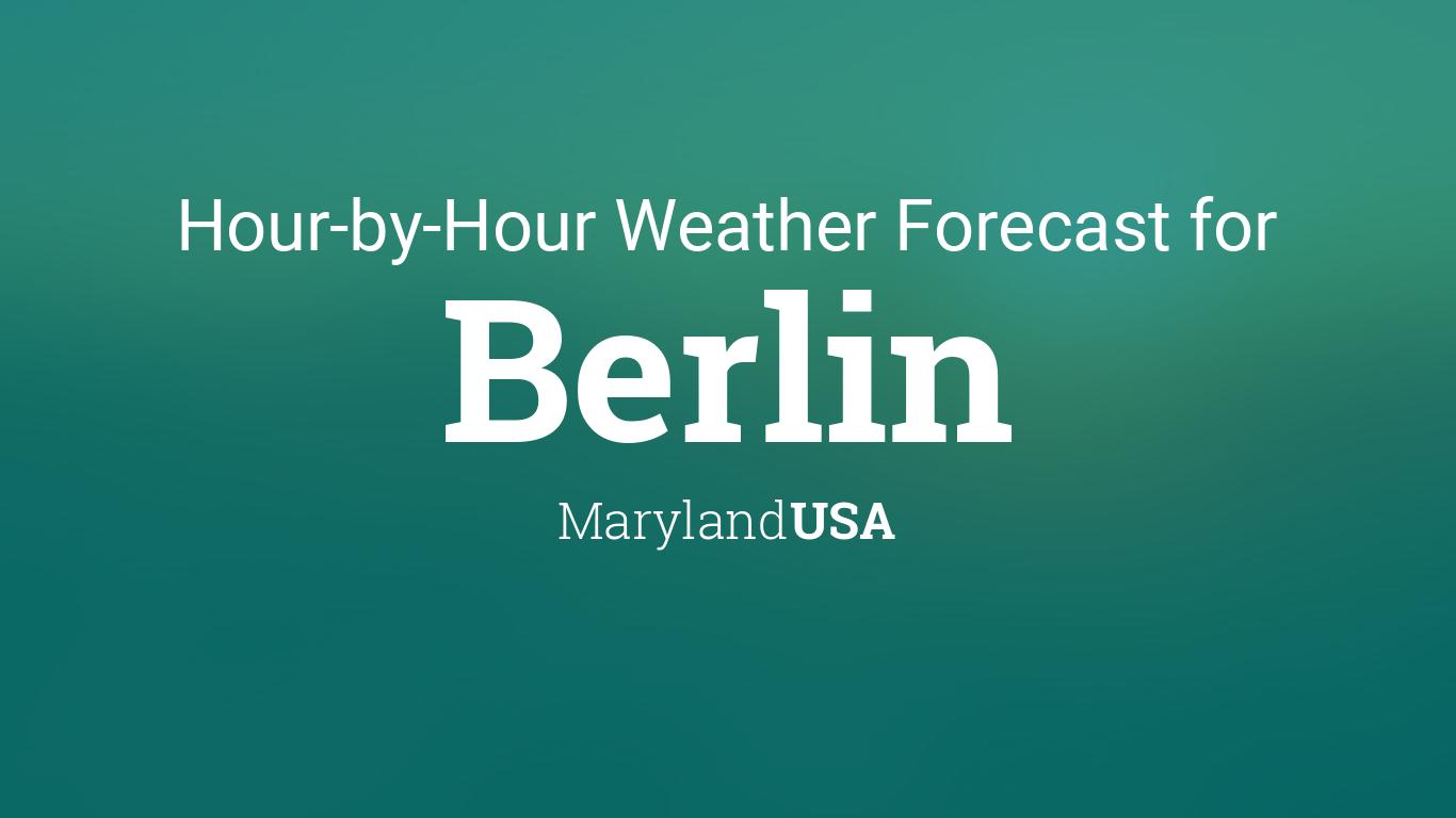 Hourly forecast for Berlin, Maryland, USA