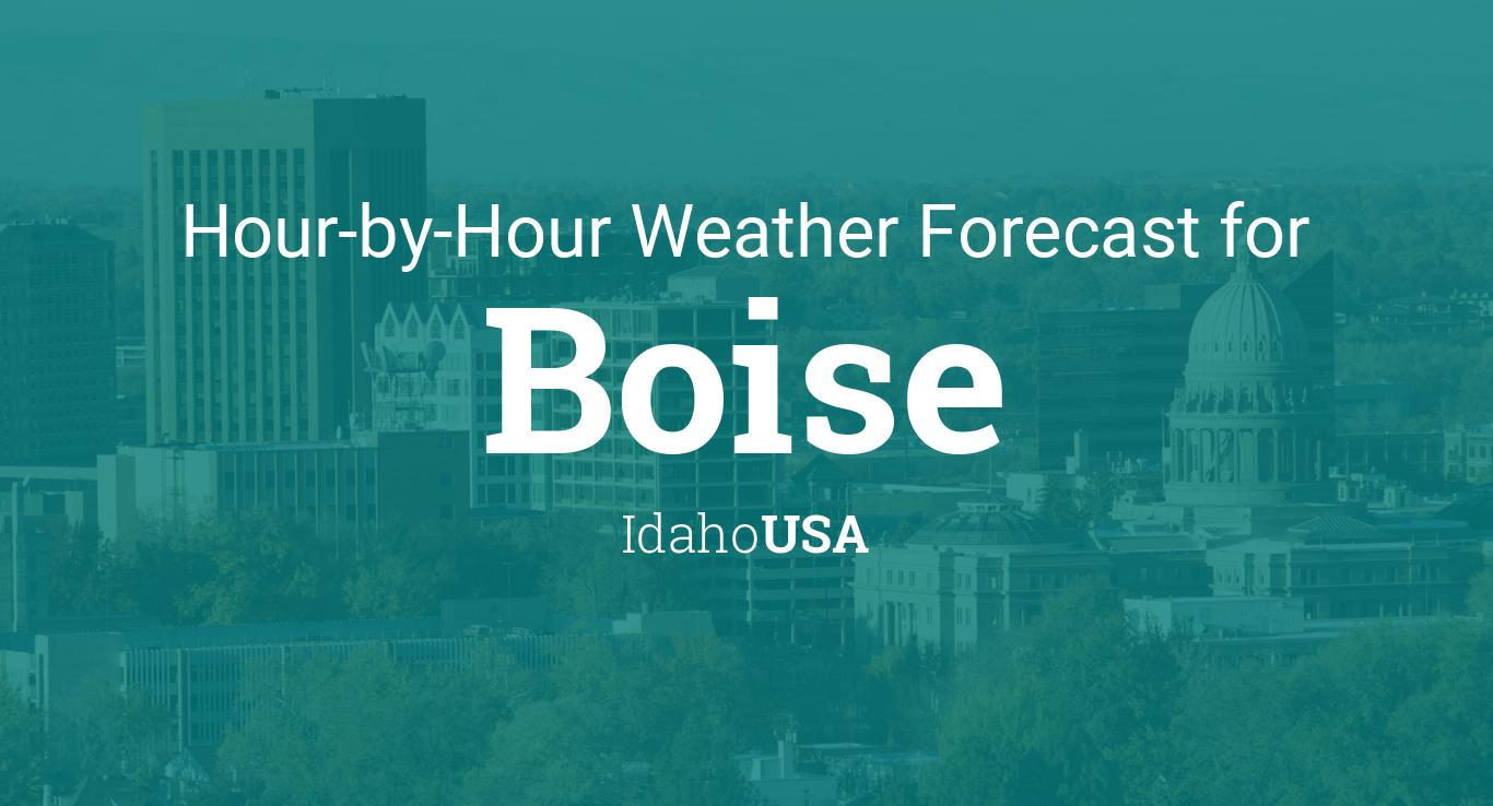 Boise Idaho Weather Hourly
