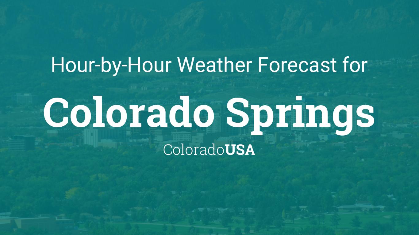 Hourly forecast for Colorado Springs, Colorado, USA
