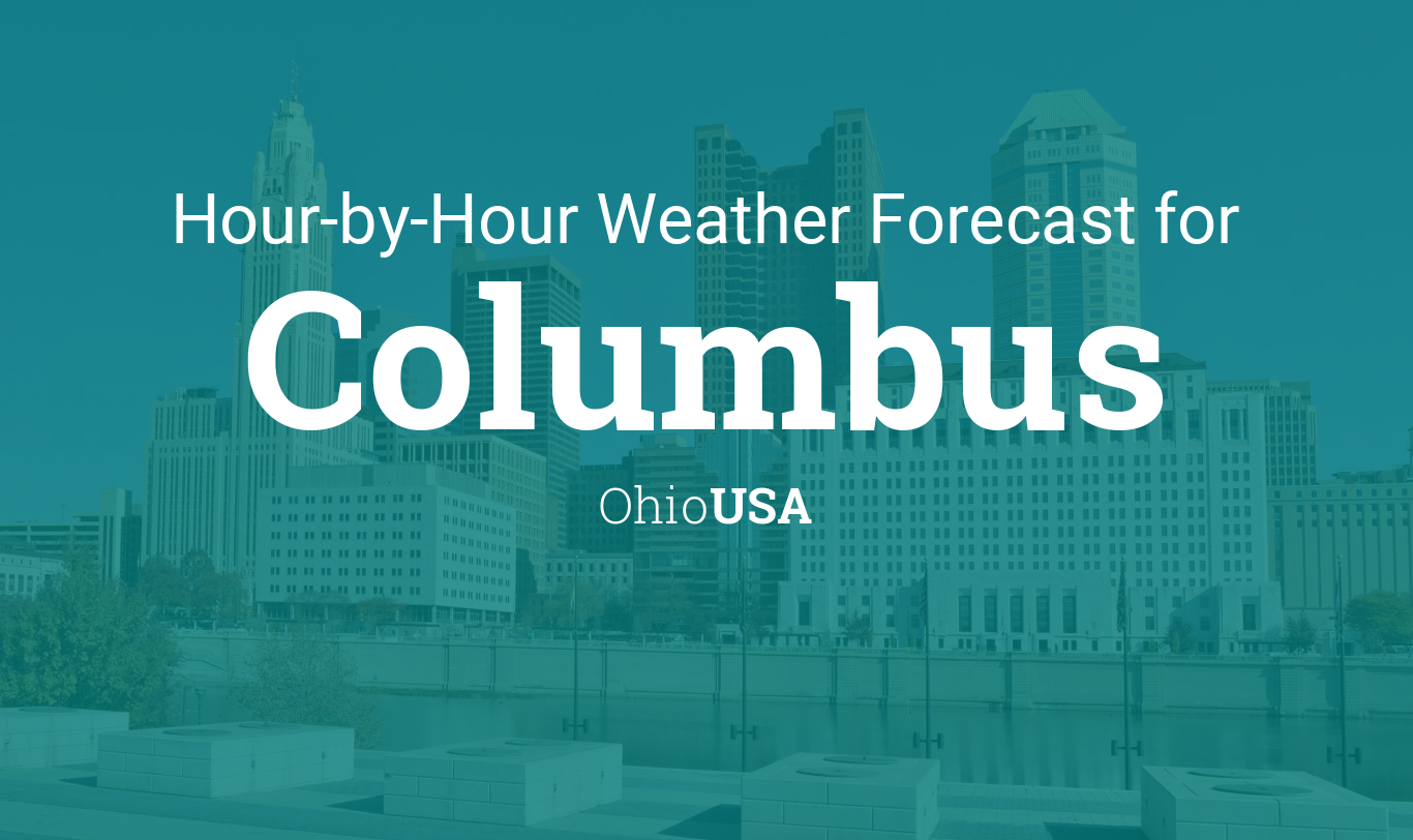 Hourly forecast for Columbus, Ohio, USA