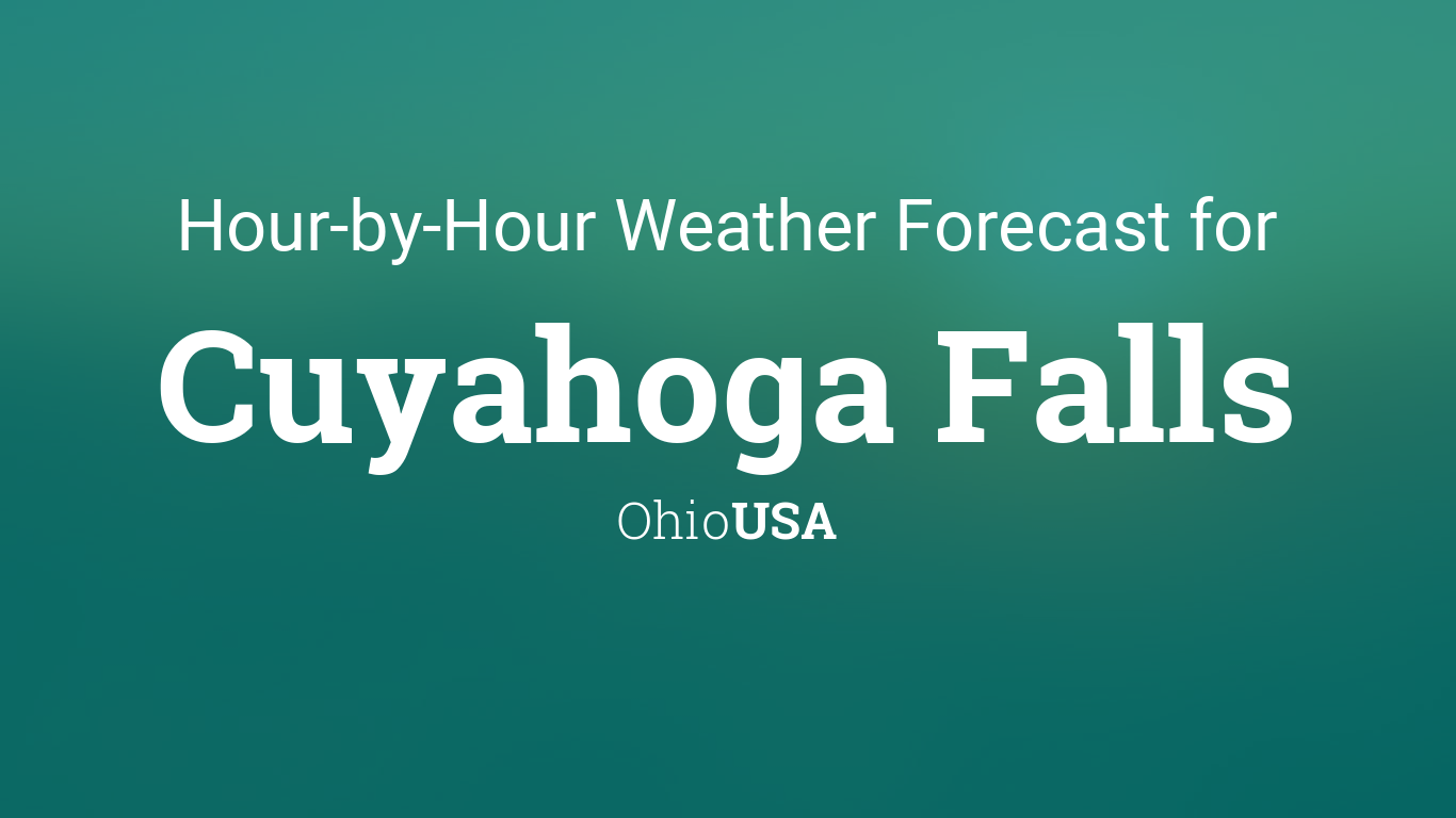 Hourly Forecast For Cuyahoga Falls Ohio Usa Time difference, daylight saving time, winter time, addresses of embassies and consulates, weather forecasting us. hourly forecast for cuyahoga falls