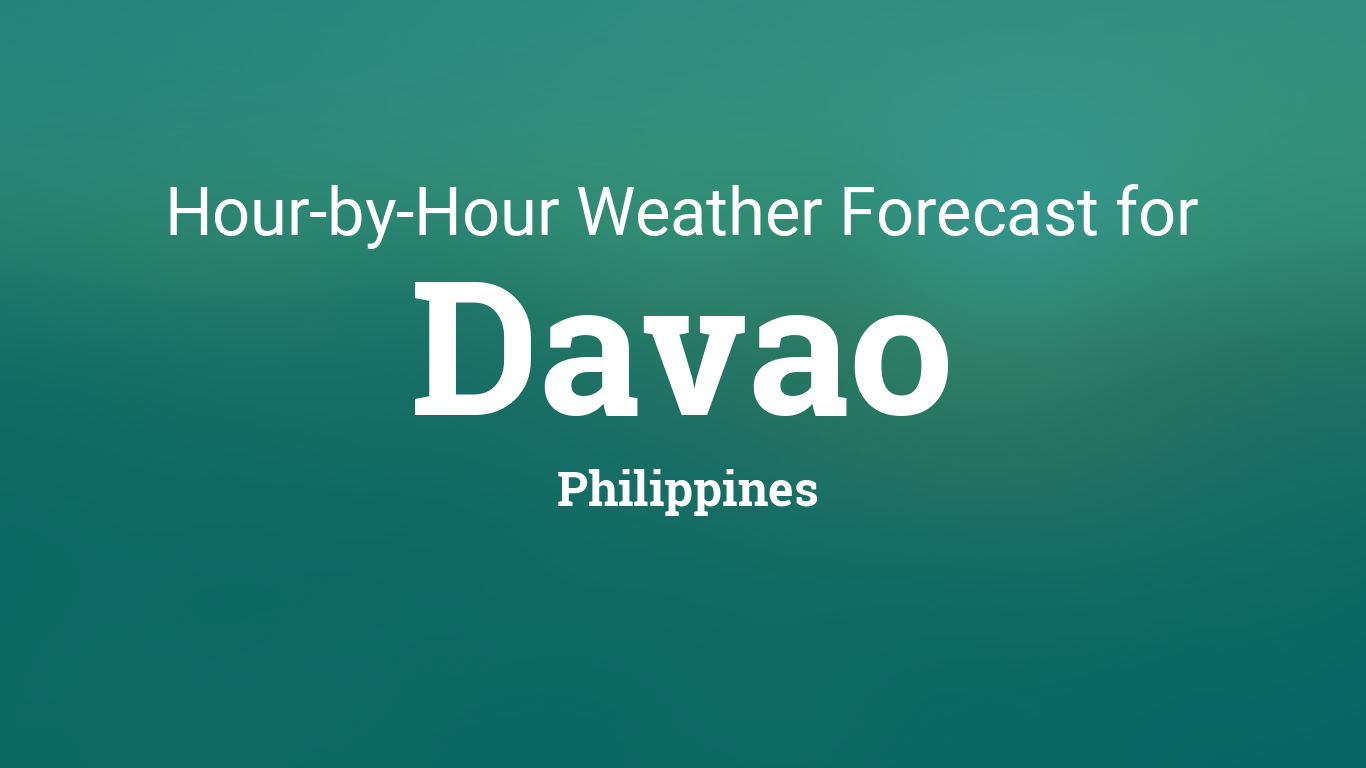Hourly forecast for Davao, Philippines