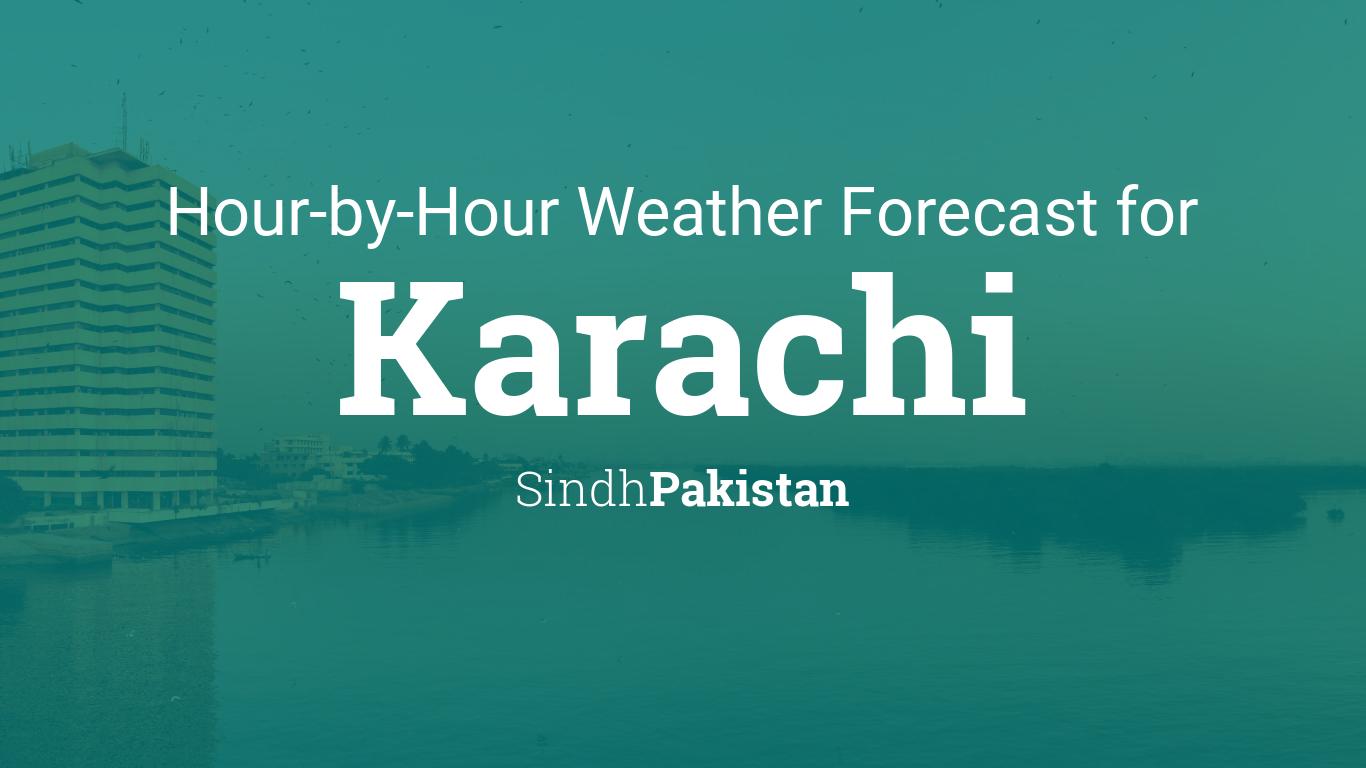 Hourly forecast for Karachi, Sindh, Pakistan