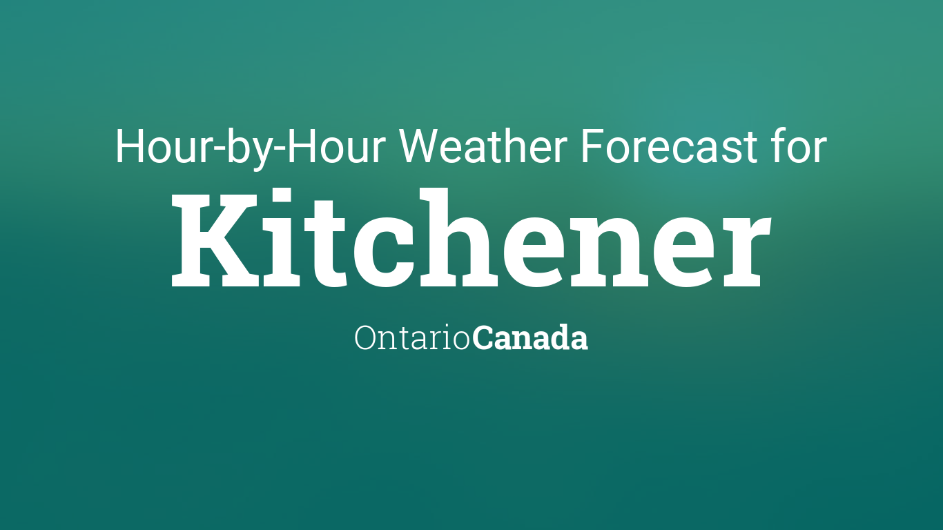 Hourly Forecast For Kitchener, Ontario, Canada