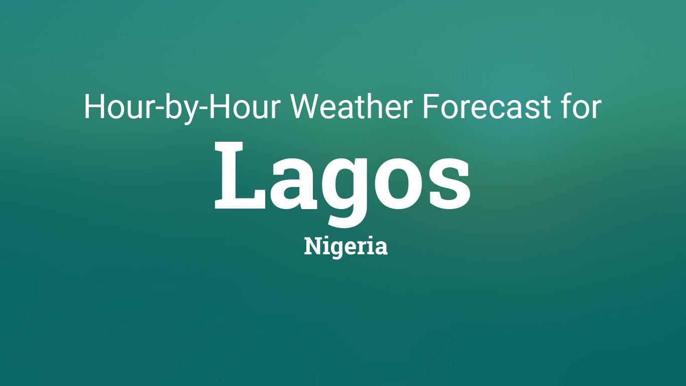 Hourly forecast for Lagos, Nigeria