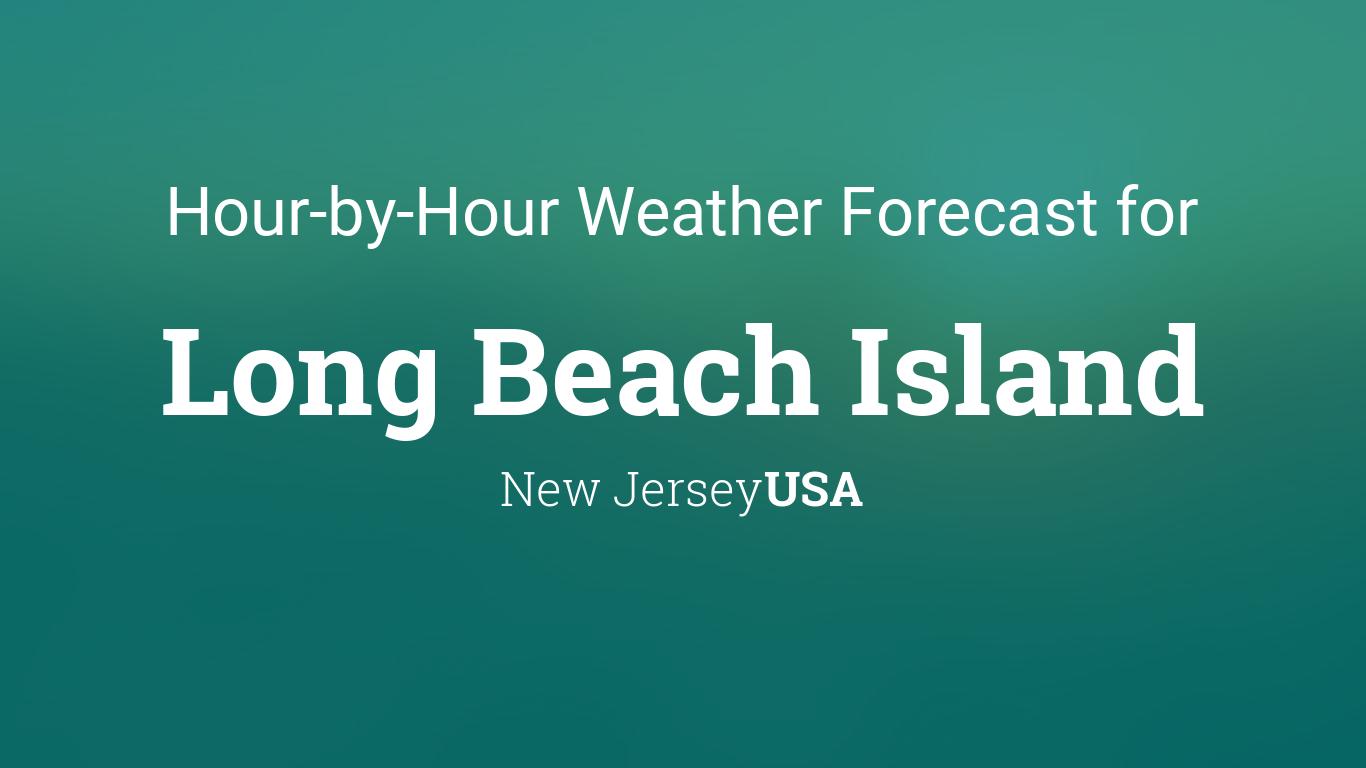 Hourly Forecast For Long Beach Island New Jersey Usa