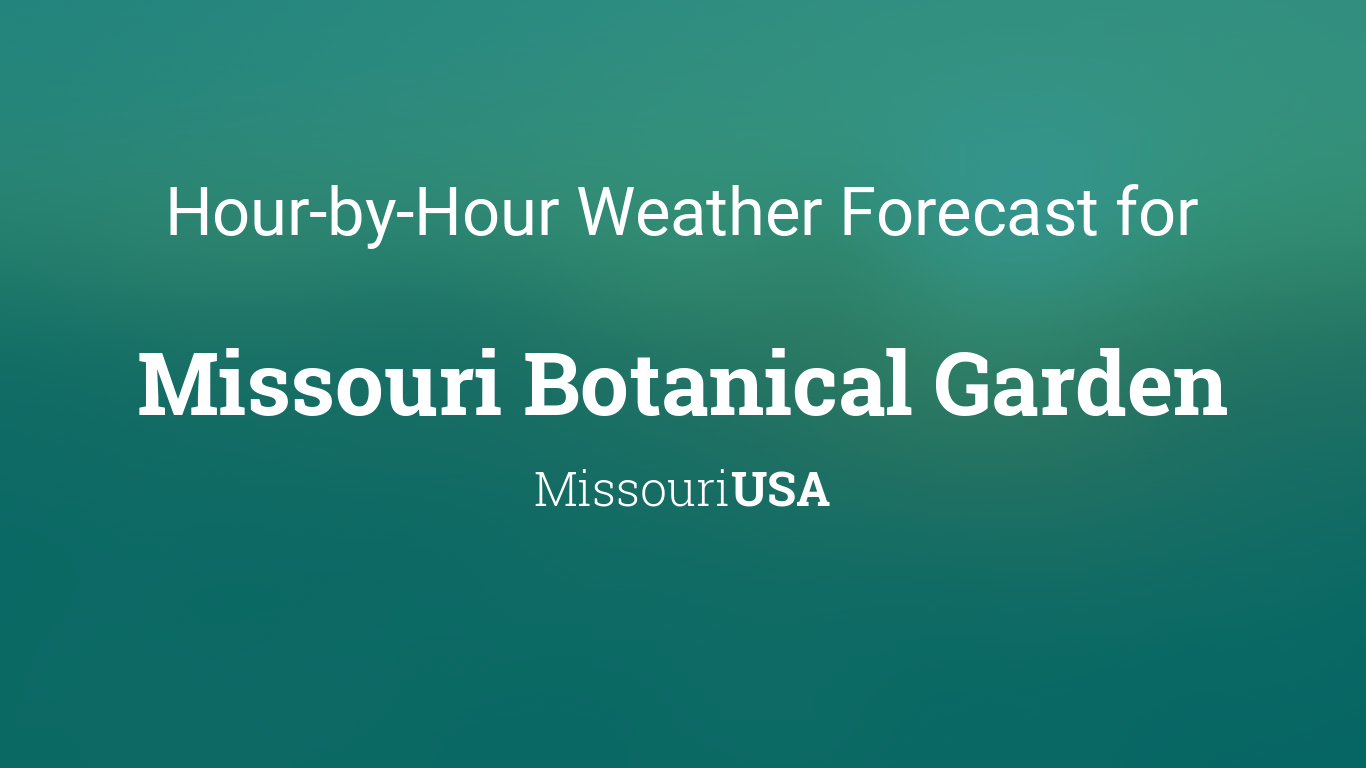 Hourly forecast for Missouri Botanical Garden, Missouri, USA