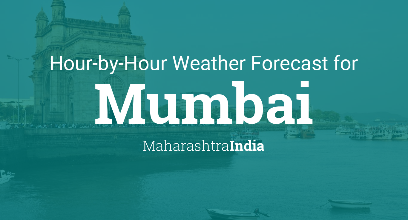 Hourly forecast for Mumbai, Maharashtra, India