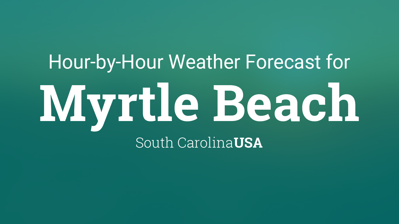 Myrtle Beach Weather Hourly