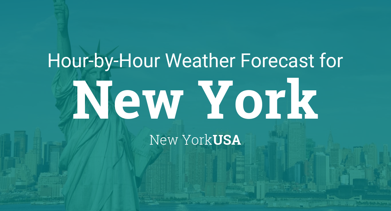 Hourly forecast for New York, New York, USA on weather forecast for manhattan nyc, connecticut map nyc, doopler weather map 01 01 2014 for nyc,