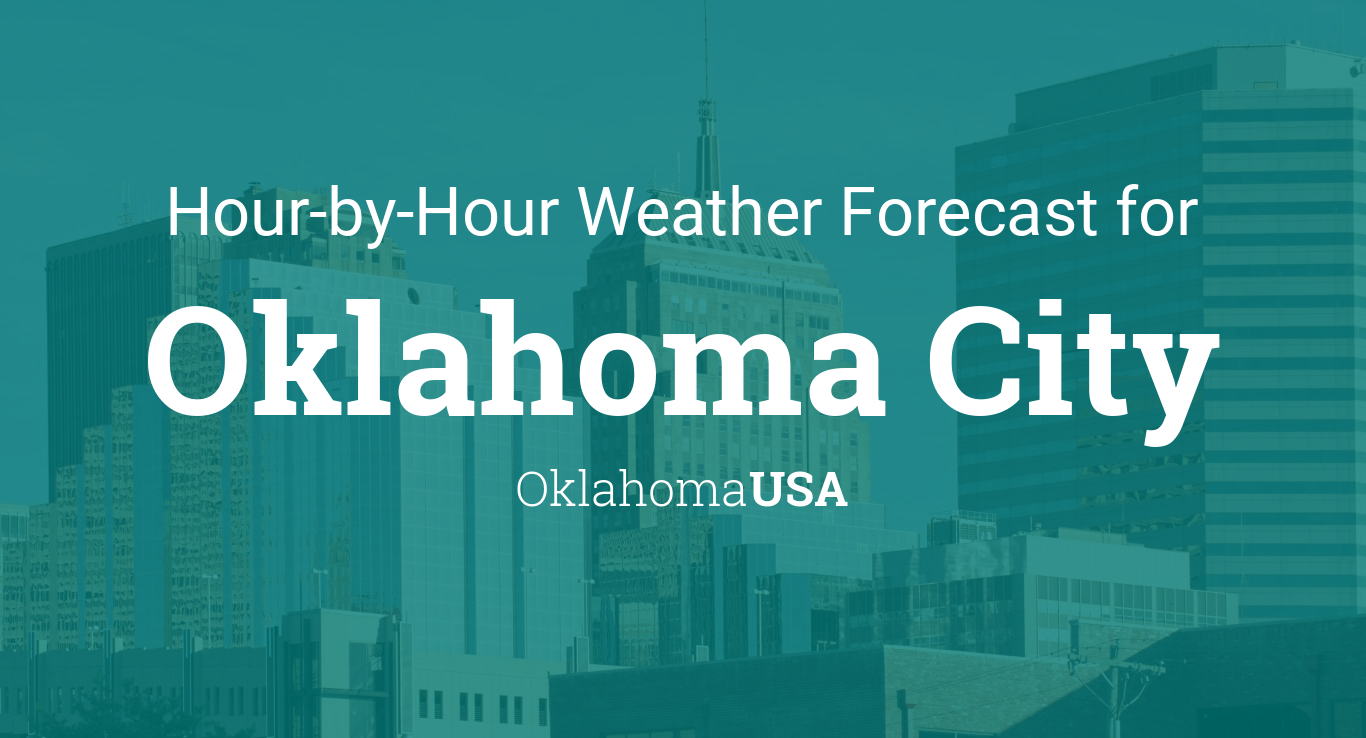 Hourly forecast for Oklahoma City, Oklahoma, USA