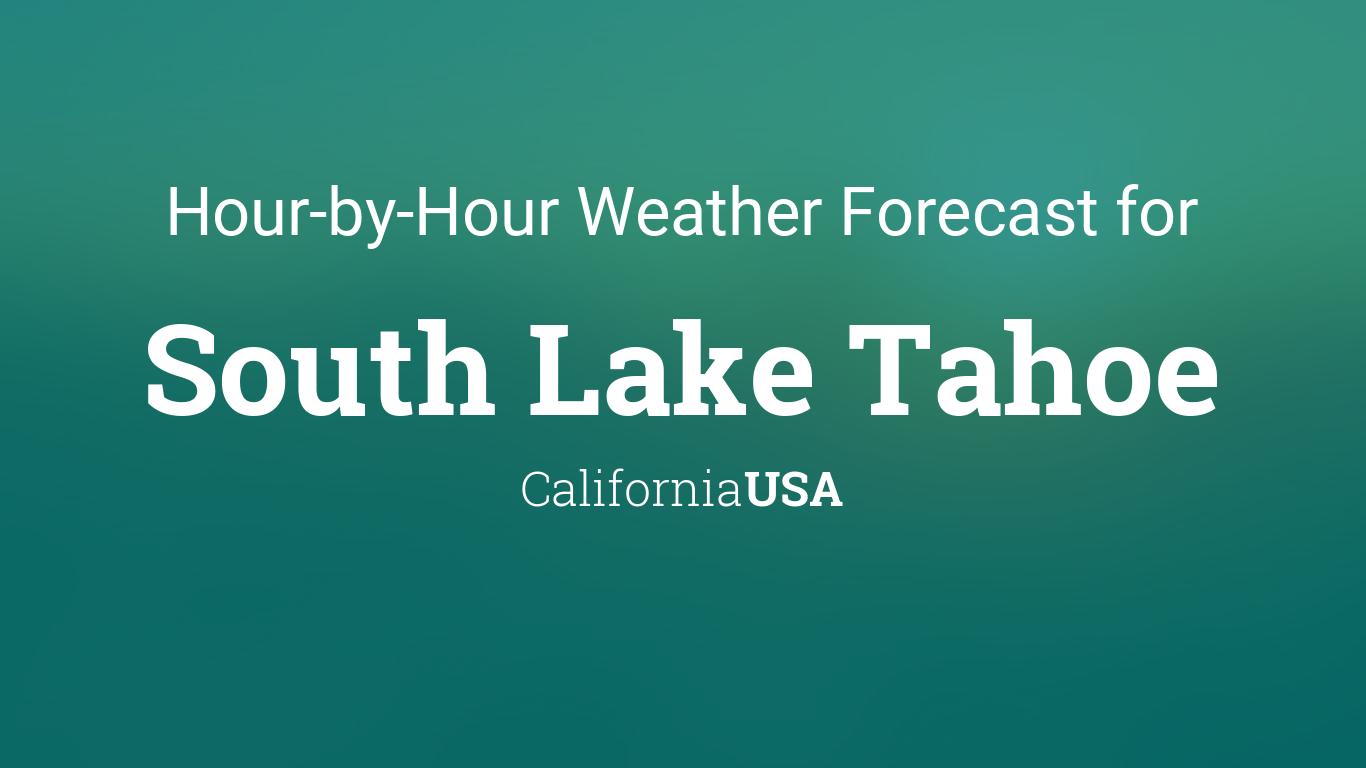 Hourly Forecast For South Lake Tahoe California Usa