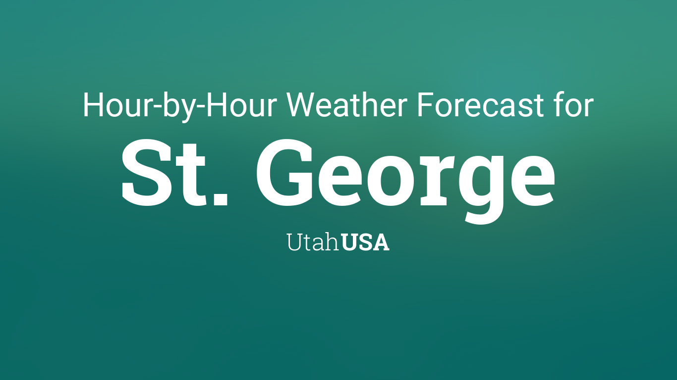 Hourly Forecast For St George Utah Usa