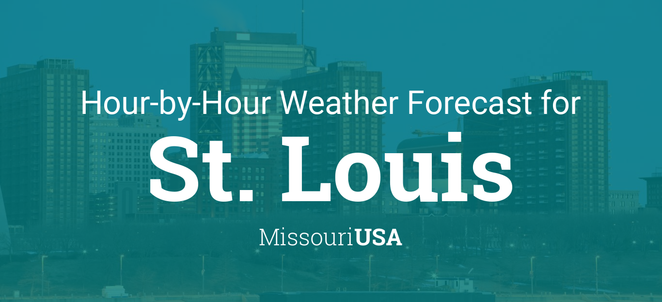 Hourly forecast for St  Louis, Missouri, USA